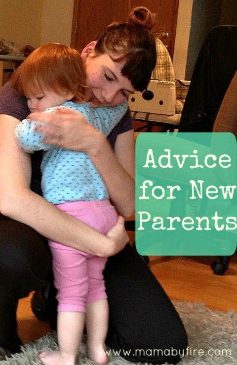 If anyone were to ask, this would be my advice for new parents. http://www.mamabyfire.com/2015/01/23/my-unsolicited-advice-for-new-parents/