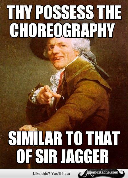 Thy possess the choreography