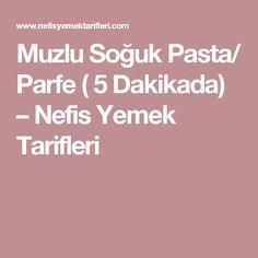 Muzlu Soğuk Pasta/ Parfe ( 5 Dakikada) – Nefis Yemek Tarifleri