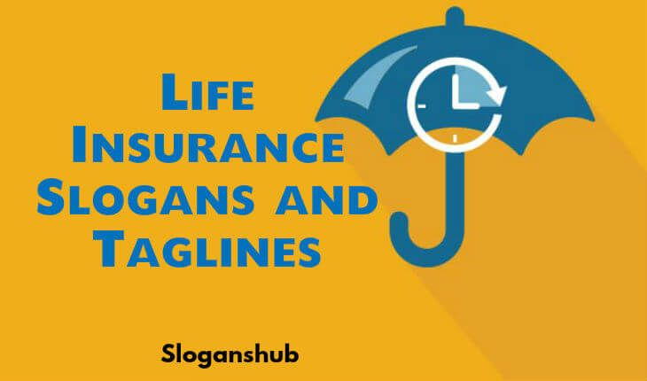In This Post You Will Find 65 Life Insurance Slogans Taglines