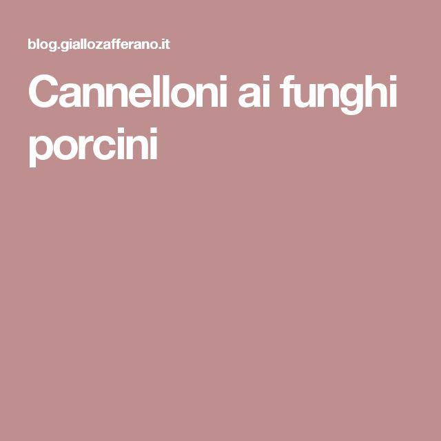 Cannelloni ai funghi porcini