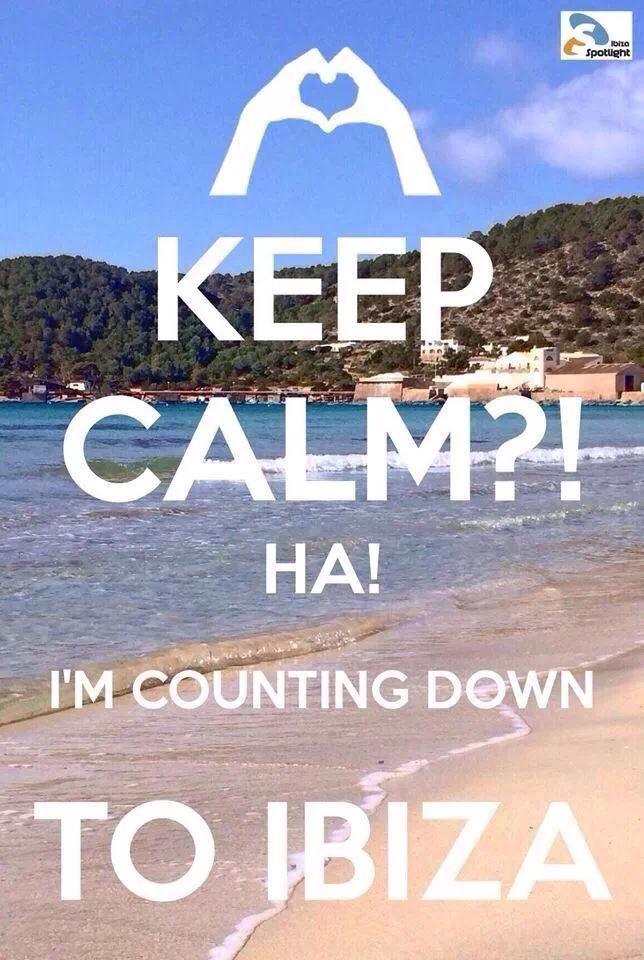 Keep Calm nog 1,5 maand voor Ibiza :)