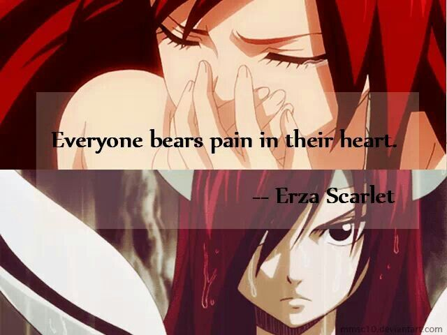 Erza Scarlett. Erza always says the deepest things.