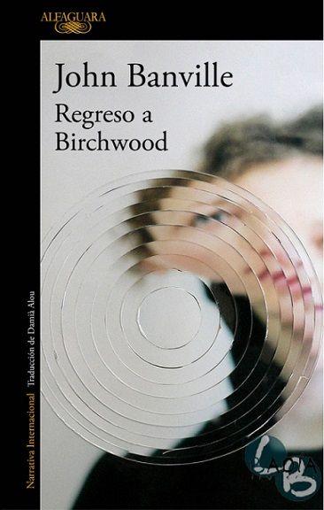 """REGRESO A BIRCHWOOD"" de John Banville"