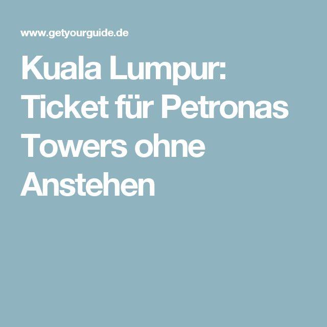 Kuala Lumpur: Ticket für Petronas Towers ohne Anstehen