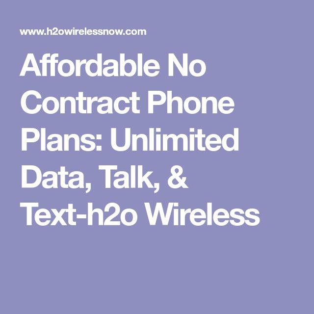 Affordable No Contract Phone Plans: Unlimited Data, Talk, & Text-h2o Wireless