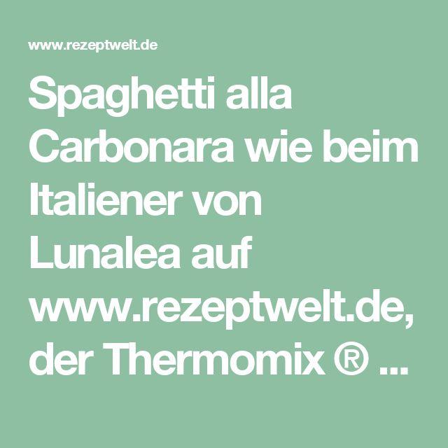 Spaghetti alla Carbonara wie beim Italiener von Lunalea auf www.rezeptwelt.de, der Thermomix ® Community