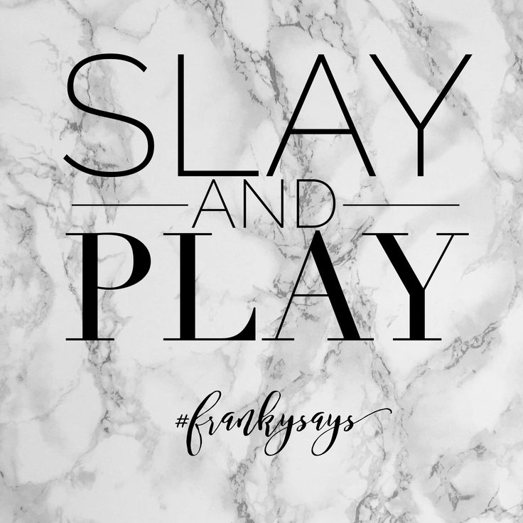 Slay and Play... Quotes for mums!