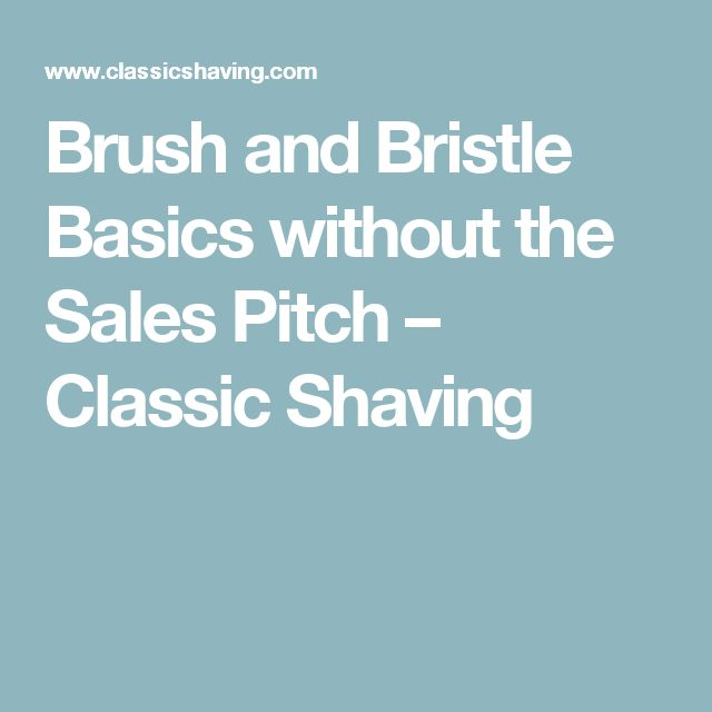 Brush and Bristle Basics without the Sales Pitch – Classic Shaving