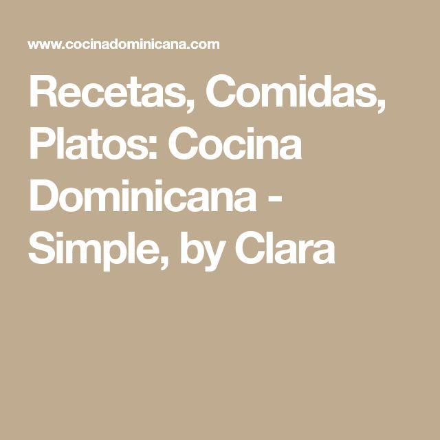 Recetas, Comidas, Platos: Cocina Dominicana - Simple, by Clara