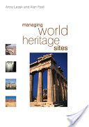 Managing World Heritage Sites - Google Bøker