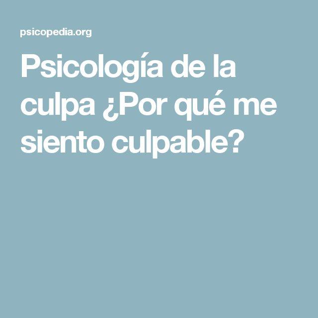 Psicología de la culpa ¿Por qué me siento culpable?