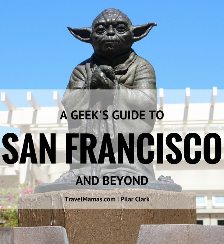A Geek's Guide to San Francisco and Beyond for Star Wars Fans and Comics Lovers