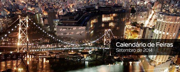 Confira as principais feiras que acontecerão em setembro de 2014. Diversos segmentos, negociação e network. Precisa de ajuda com seu stand? Fale conosco