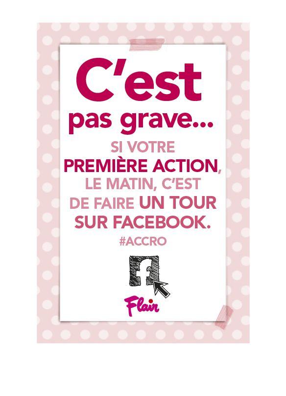 C'est pas grave… Si votre première action le matin, c'est de faire un tour sur Facebook. #accro