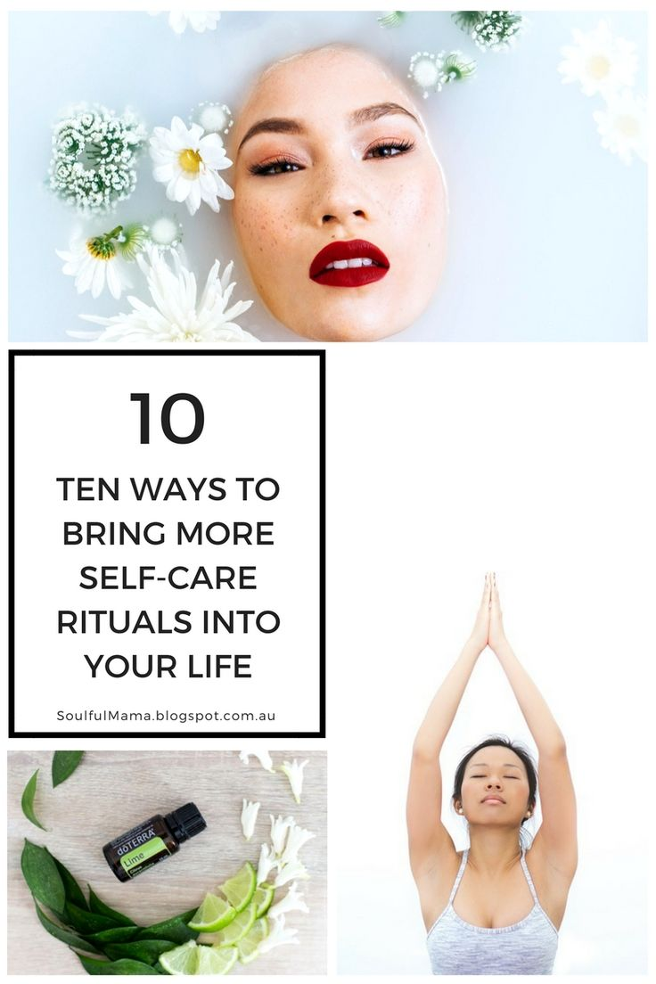 10 ways to bring more self-care rituals into your life