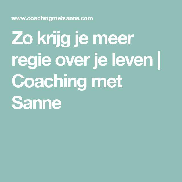 Zo krijg je meer regie over je leven | Coaching met Sanne