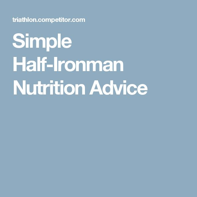 Simple Half-Ironman Nutrition Advice