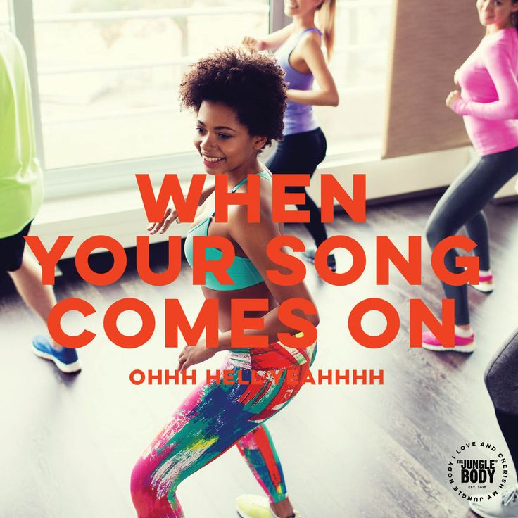 When your song comes on - When it doubt squat it out - Quote for group fitness and dance cardio and the jungle body