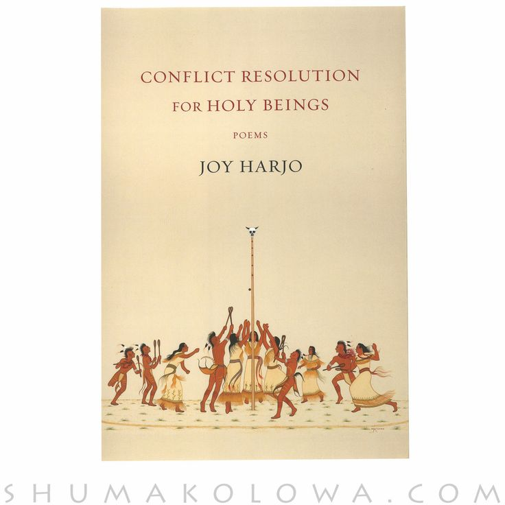 Griffin Poetry Prize 2016 International Shortlist - Conflict Resolution for Holy Beings, by Joy Harjo