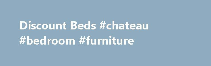 Discount Beds #chateau #bedroom #furniture http://bedrooms.remmont.com/discount-beds-chateau-bedroom-furniture/  #discount bedroom sets # Copyright 2016 American Freight Inc. All Rights Reserved. Our Beds American Freight has a wide selection of beds without mattresses. From daybeds to trundle beds sleigh [...]