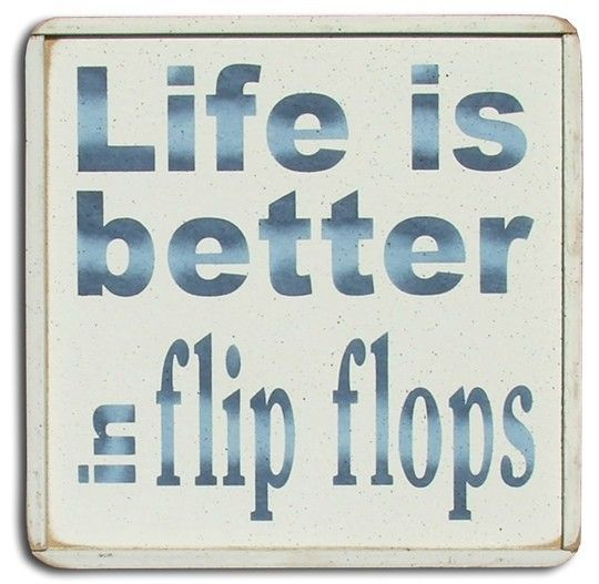 """Life is Better in Flip Flops 8"""""""" x 8"""""""" square beach sign, hand painted in blue writing on white background. Great gift idea for your favorite flip flop lover! Made in America"""