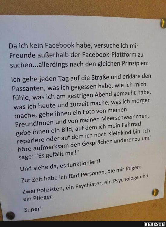 Da ich kein Facebook habe, versuche ich mir Freunde.. | Lustige Bilder, Sprüche, Witze, echt lustig