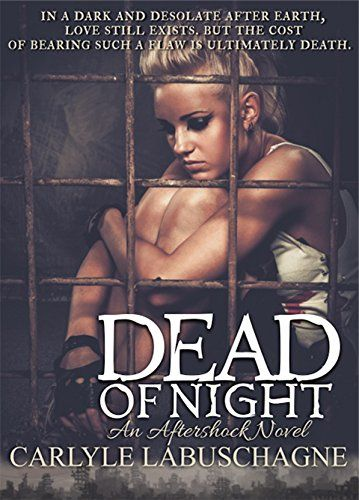 Dead of Night: An Aftershock Novel by Carlyle Labuschagne https://www.amazon.com/dp/B015OANKFC/ref=cm_sw_r_pi_dp_UgmMxb5CHFY1N