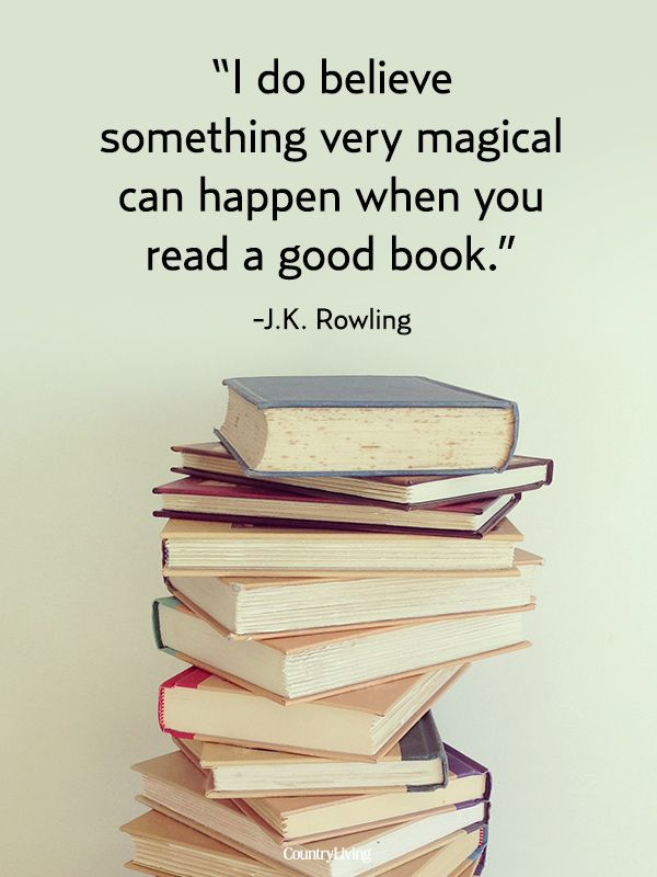 I do believe something very magical can happen when you read a good book