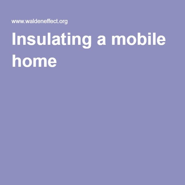 Insulating A Mobile Home Mobile Home Cheap Holiday Decor Home Remodeling