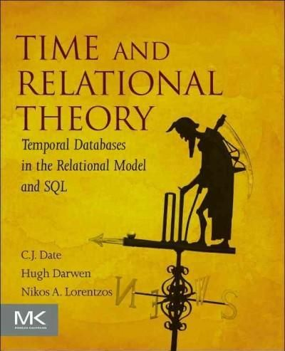 Time and Relational Theory: Temporal Databases in the Relational Model and SQL