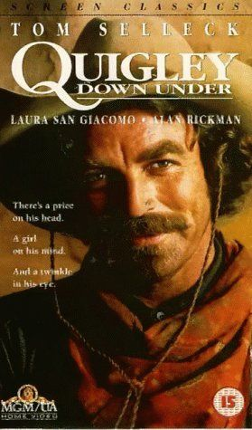 Quigley Down Under (1990) on IMDb. Starring: Tom Selleck, Laura San Giacomo, Alan Rickman