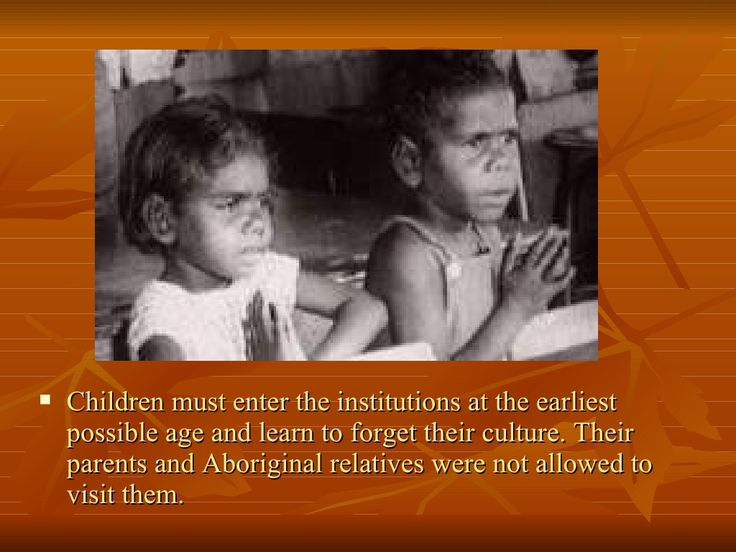 Children must enter the institutions at the earliest possible age and learn to forget their culture. Their parents...
