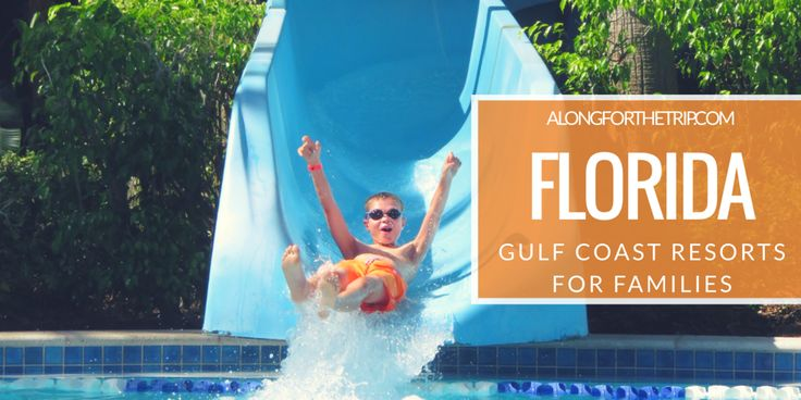 Florida is a great family destination for it's amazing beaches and kid-friendly resorts. Here are the best Gulf coast family resorts in Florida.
