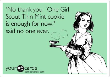 Thin Mints... bet you can't eat just one! #LOL