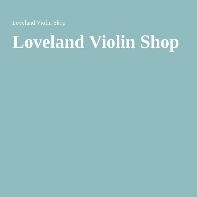 Loveland Violin Shop