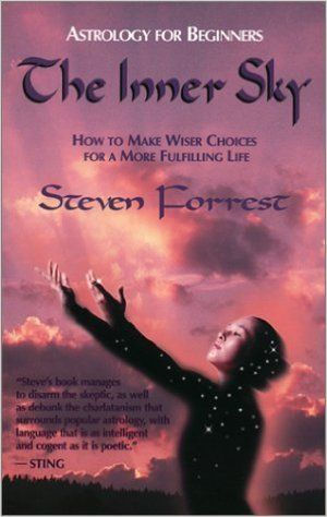 By Steven Forrest The Inner Sky: The Dynamic New Astrology for Everyone (4th) [Paperback]: Amazon.com: Books