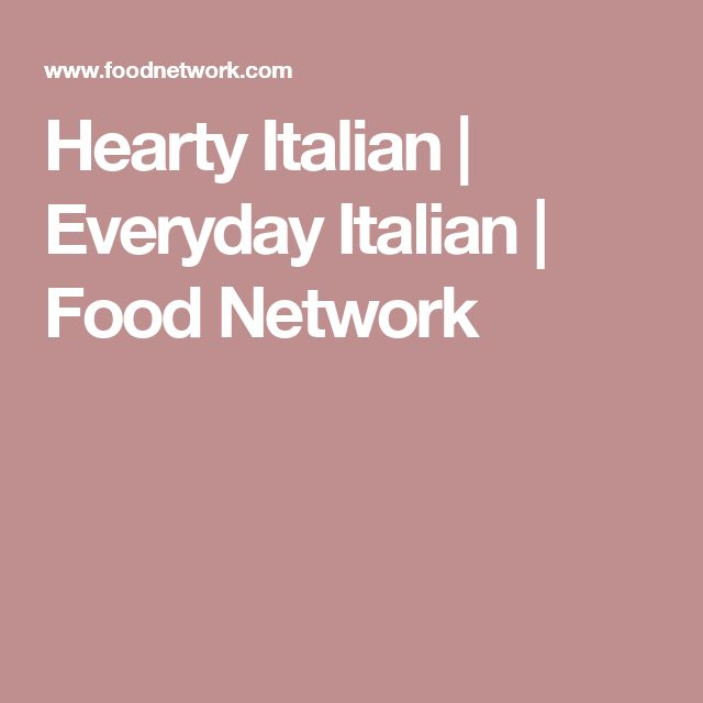 Hearty Italian | Everyday Italian | Food Network