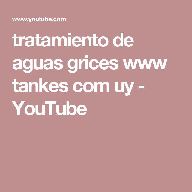 tratamiento de aguas grices  www tankes com uy - YouTube
