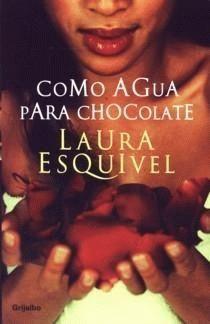 G 0-32/21 - Como agua para chocolate [Imagen de http://atravesdepaginas.blogspot.com.es/2013/11/como-agua-para-chocolate-laura-esquivel.html]