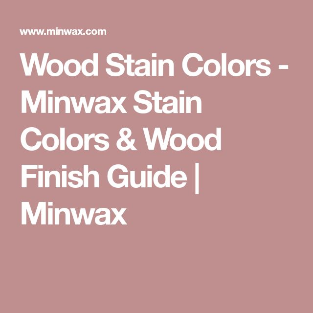 Wood Stain Colors - Minwax Stain Colors & Wood Finish Guide | Minwax