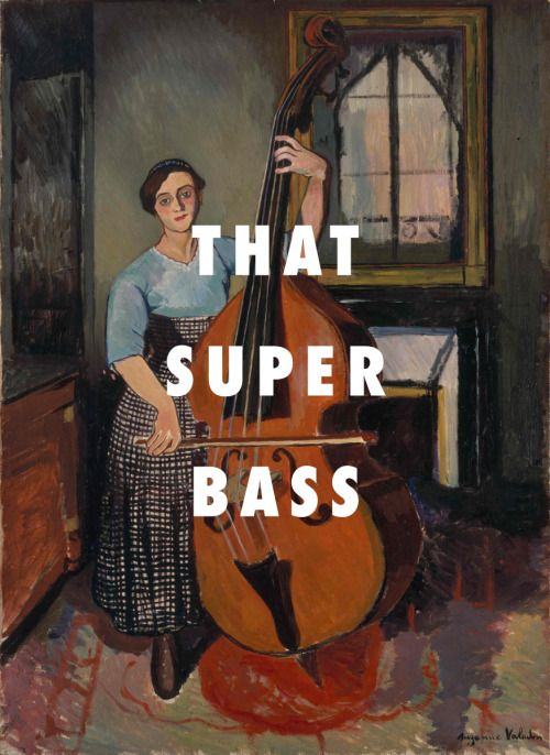 flyartproductions:  Woman with a superb ass Woman with a double bass (1908), Suzanne Valodon / Super Bass, Nicki Minaj