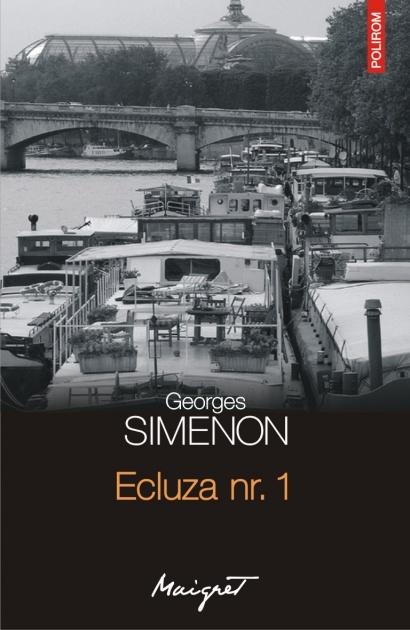 Ecluza nr 1. de Georges Simenon, 10 lei numai impreuna cu Ziarul de Iasi
