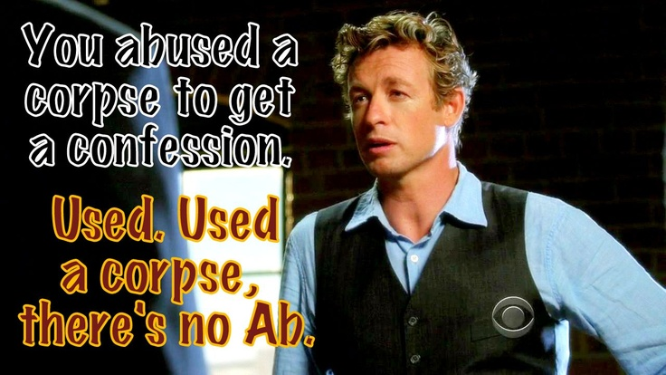 The Mentalist, Patrick Jane. Yes, Jane, because that makes everything so much better...