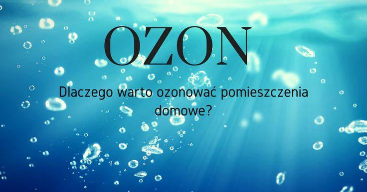 Dlaczego warto Ozonować pomieszczenia w domu?