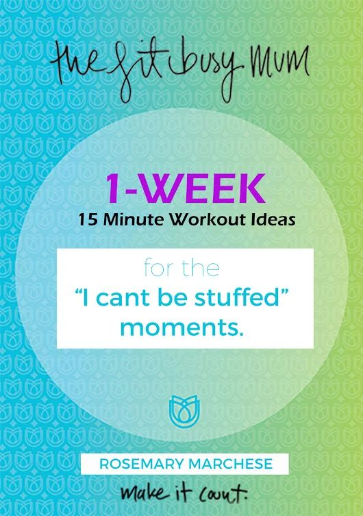 Get you 1 week of SIMPLE 15 minute workout ideas  for when you have 'I can't be stuffed' moments! eBook! http://thefitbusymum.com.au/product/1-week-15-minute-workout-ideas/
