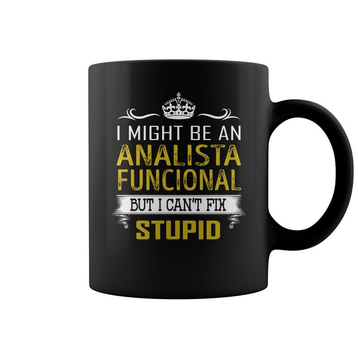 I Might Be an Analista Funcional But I Cant Fix Stupid Job Mug #gift #ideas #Popular #Everything #Videos #Shop #Animals #pets #Architecture #Art #Cars #motorcycles #Celebrities #DIY #crafts #Design #Education #Entertainment #Food #drink #Gardening #Geek #Hair #beauty #Health #fitness #History #Holidays #events #Home decor #Humor #Illustrations #posters #Kids #parenting #Men #Outdoors #Photography #Products #Quotes #Science #nature #Sports #Tattoos #Technology #Travel #Weddings #Women