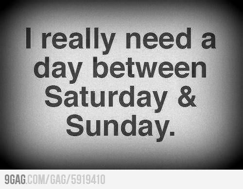 or some between Sunday and Monday... Seems appropriate today.