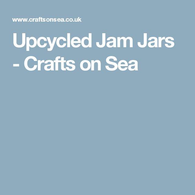 Upcycled Jam Jars - Crafts on Sea