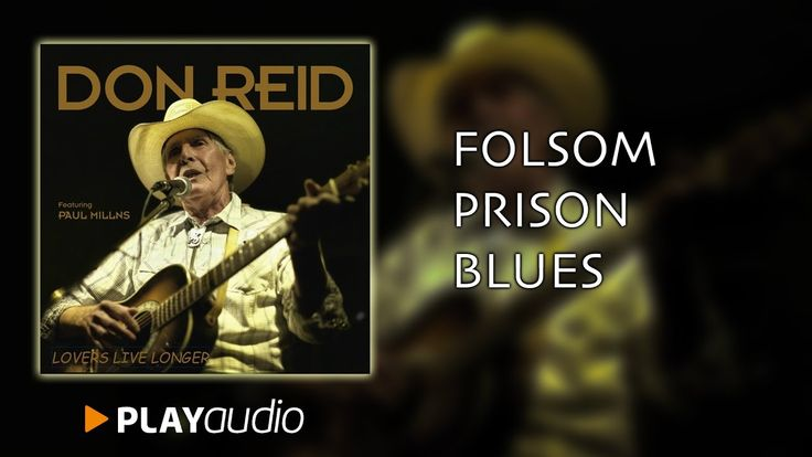 Folsom Prison Blues - Lovers Live Longers - Don Reid - Country Music PLA...
